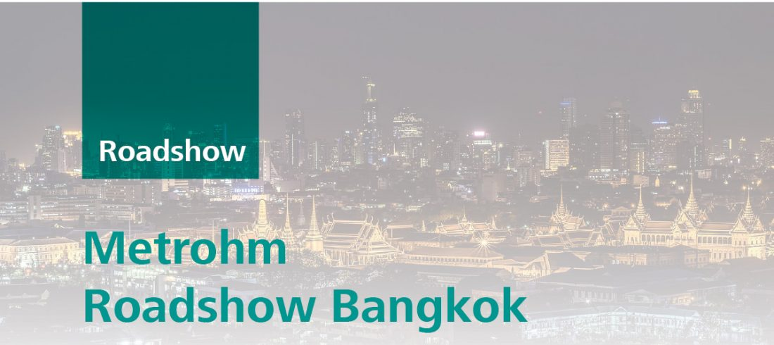 Metrohm Roadshow Bangkok